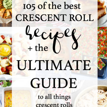105 Crescent Roll Recipes + The Ultimate Guide