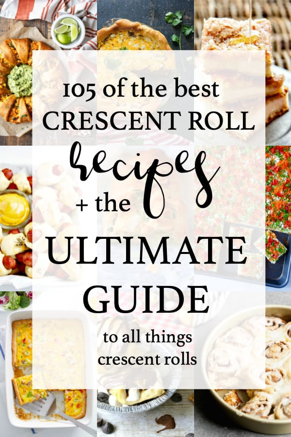 A collage with nine photos of crescent roll recipes, plus text stating it's the Ultimate Guide to crescent rolls in addition to 105 crescent roll recipes