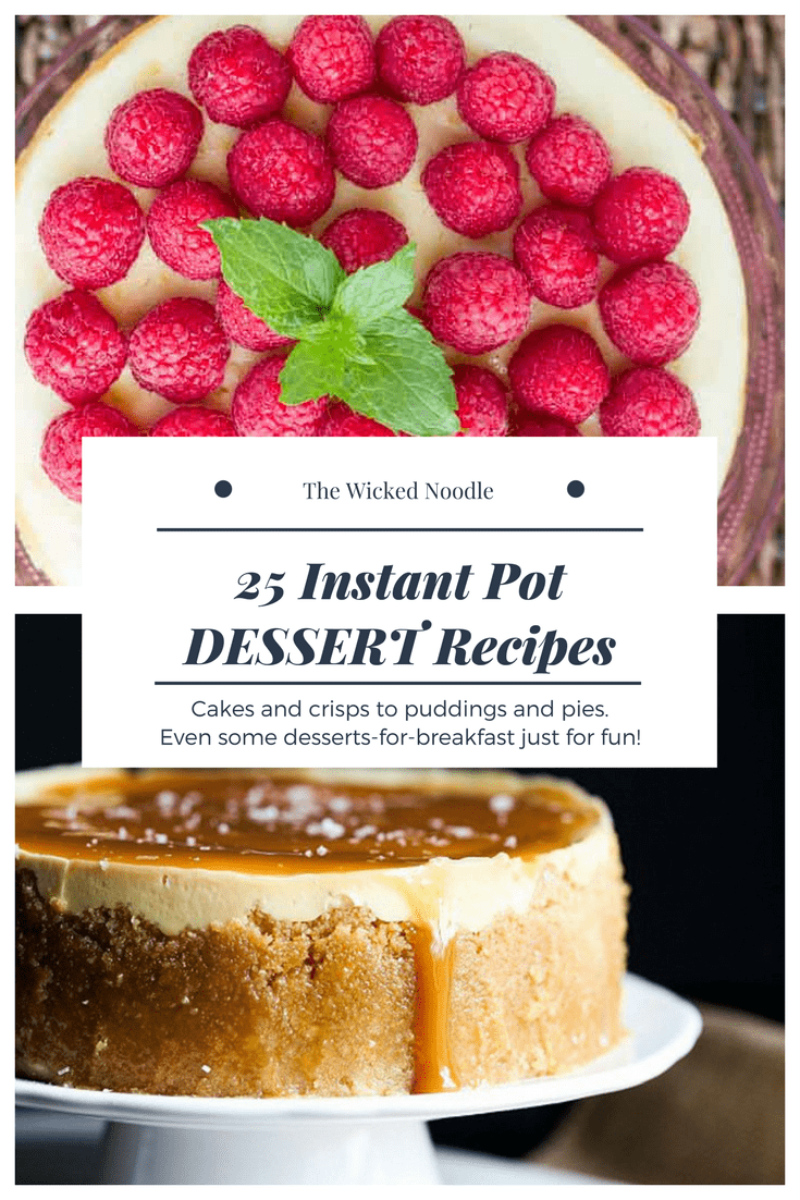 25 Instant Pot Desserts you'll LOVE to make!