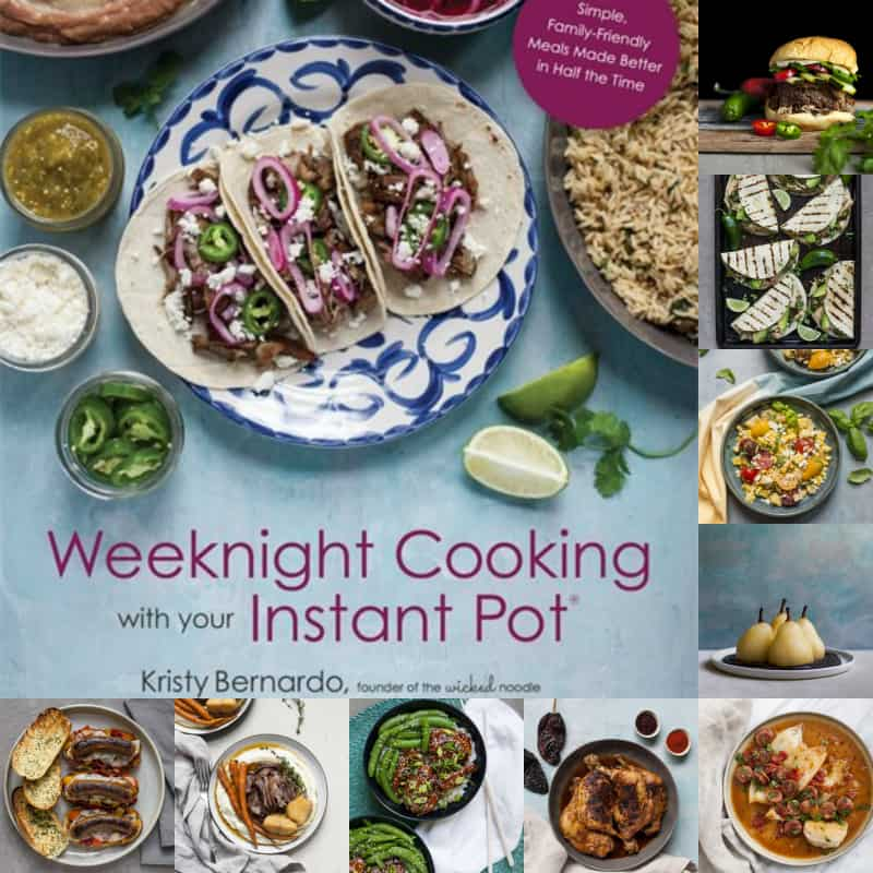 "Collage with book cover for ""Weeknight Cooking with your Instant Pot"" by Kristy Bernardo with nine images of recipes from the book."
